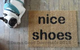 nice shoes yep your doormat is doing the talking funny welcome