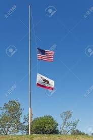 Why Are The Flags Flying Half Mast Us And California Flags Flying At Half Mast On A Hill Top With