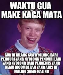 Bad Luck Memes - waktu gua make kaca mata bad luck brian meme on memegen
