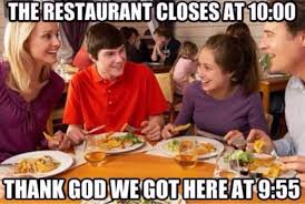 Funny Restaurant Memes - if you work in a restaurant you probably hate these bastards