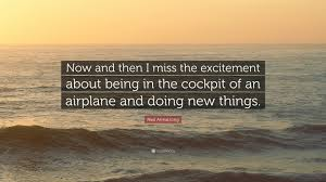quote excitement neil armstrong quote u201cnow and then i miss the excitement about