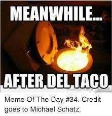 Taco Memes - 25 best memes about taco meme taco memes