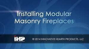Firerock Masonry Fireplace Kits by Installing Modular Masonry Fireplaces Youtube