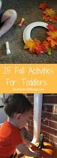 25 fall activities for toddlers activities autumn activities