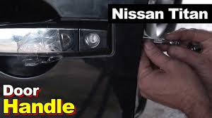 nissan versa door handle 2005 nissan titan drivers side door handle youtube