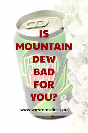 is mountain dew bad for you learn the truth