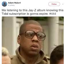 Jay Meme - expiring tidal subscription worried jay z know your meme