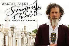 Chandelier Lyric Walter Parks Sw By Chandelier Spirituals Reimagined Show The