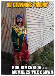 birthday clowns it tougher than you think i ll take that rob dimension september 2012