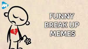 funny break up memes viral mojo youtube