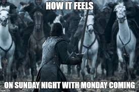 Sunday Night Meme - how sunday night feels imgflip