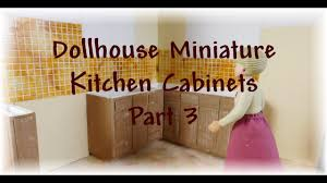 dollhouse miniature kitchen cabinets part 3 youtube dollhouse miniature kitchen cabinets part 3