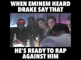 Eminem Drake Meme - when eminem heard drake say that youtube