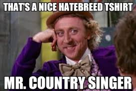 Country Music Memes - farce the music condescending wonka country music memes