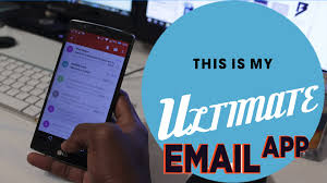 best email apps for android this is my ultimate the best email app for ios and android