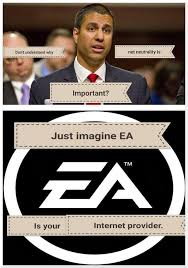 Meme Net - just imagine ea as your internet provider net neutrality know