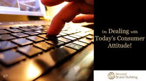 today s on dealing with today s consumer attitude beyond brand building