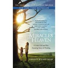 Miracle In Heaven Miracles From Heaven A And Amazing Story Of