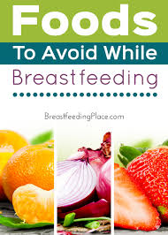 foods to avoid while breastfeeding breastfeeding place