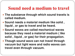 Sound waves do not travel in vacuum because anexa creancy
