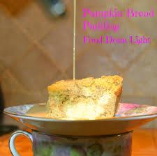 light pumpkin dessert recipes lightened pumpkin bread pudding food done light