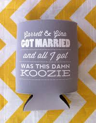 wedding gift koozies married and all i got was this damn can cooler by rookdesignco