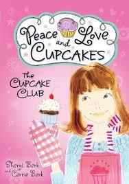 cupcake club peace love cupcakes sheryl berk carrie