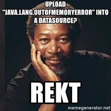 Upload Image Meme Generator - upload java lang outofmemoryerror into a datasource rekt