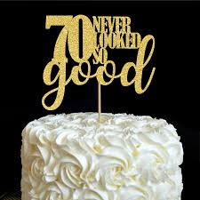 70th birthday cake ideas 70 never looked so cake topper 70th birthday party decorations