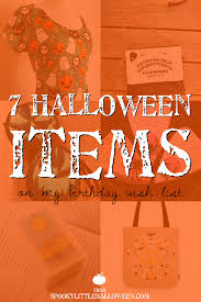 7 halloween items on my birthday wish list spooky little halloween