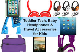 best travel accessories toddler tech and baby headphones have baby will travel