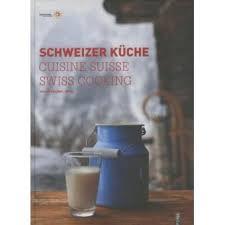 livre de cuisine suisse schweizer küche cuisine suisse swiss cooking alfred haefeli