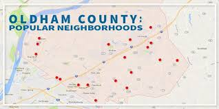 map of oldham what are the best neighborhoods in oldham county ky