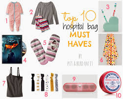 10 Must Haves For Every by Put A Bird On It Top 10 Hospital Bag Must Haves
