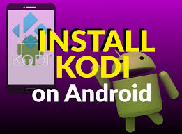 kodi on android phone install kodi on android four easy ways kfire tv