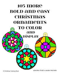 105 more bold and easy ornaments to color and display a