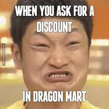 Dubai Memes - when you ask for a discount in dragon mart http www dubaimemes