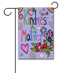 kindness matters garden flag 12 5 x 18 custom printed