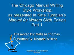 APA STYLE  TOP    PROBLEMS  Required Guides and Manuals     SlidePlayer Tom  s Rivera Center for Student Success The Chicago Manual Writing Style Workshop as presented in Kate