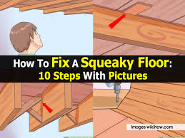 How To Repair Laminate Floor How To Fix A Squeaky Floor 10 Steps With Pictures