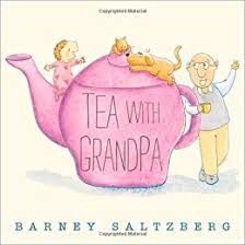 amazon tea grandpa 9781596438941 barney saltzberg books