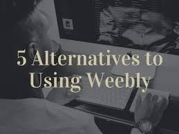 weebly alternatives 5 alternatives to using weebly to build a site