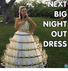 Dress Meme - big night out dress meme on me me