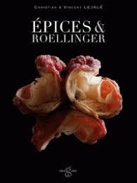 cours cuisine roellinger epices roellinger tome 2 voyage au pays des olivier