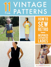 11 free vintage patterns how to sew retro inspired clothing for