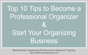 top 10 tips becoming a professional organizer