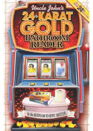 Uncle John Bathroom Reader Uncle John U0027s 24 Karat Gold Bathroom Reader By Bathroom Readers