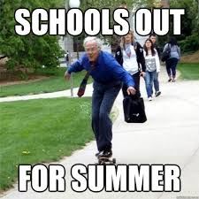 Schools Out Meme - schools out for summer summer can t wait pinterest
