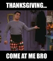 Thanksgiving Meme Funny - thanksgiving 2016 memes funny photos images jokes