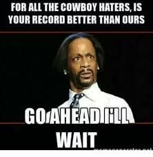 Cowboy Haters Meme - for all the cowboy haters is your record better than ours